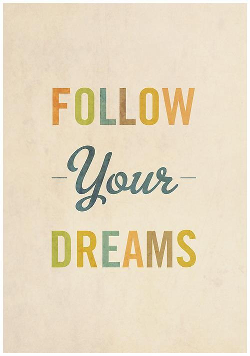 how to follow your dreams in life